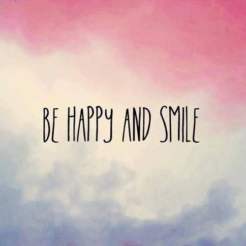 Be happy & smile!                                                                                                                                                                                 More