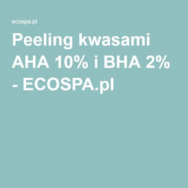 Peeling kwasami AHA 10% i BHA 2% - ECOSPA.pl