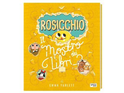 Rosicchio, il mostro dei libri da Sassi junior. Libro con finestrelle giganti: aprile e scopri cosa ha combinato il mostro dei libri!