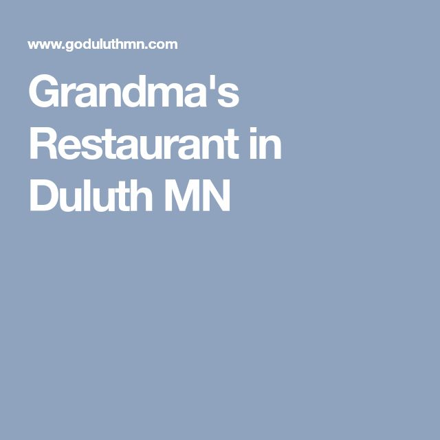 Grandma's Restaurant in Duluth MN