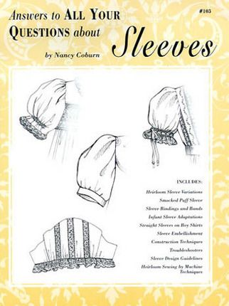 Wonderful booklet with easy to follow instructions for constructing a special sleeve using heirloom sewing technique.  by Nancy Coburn of Ginger Snaps.  Available through this link.