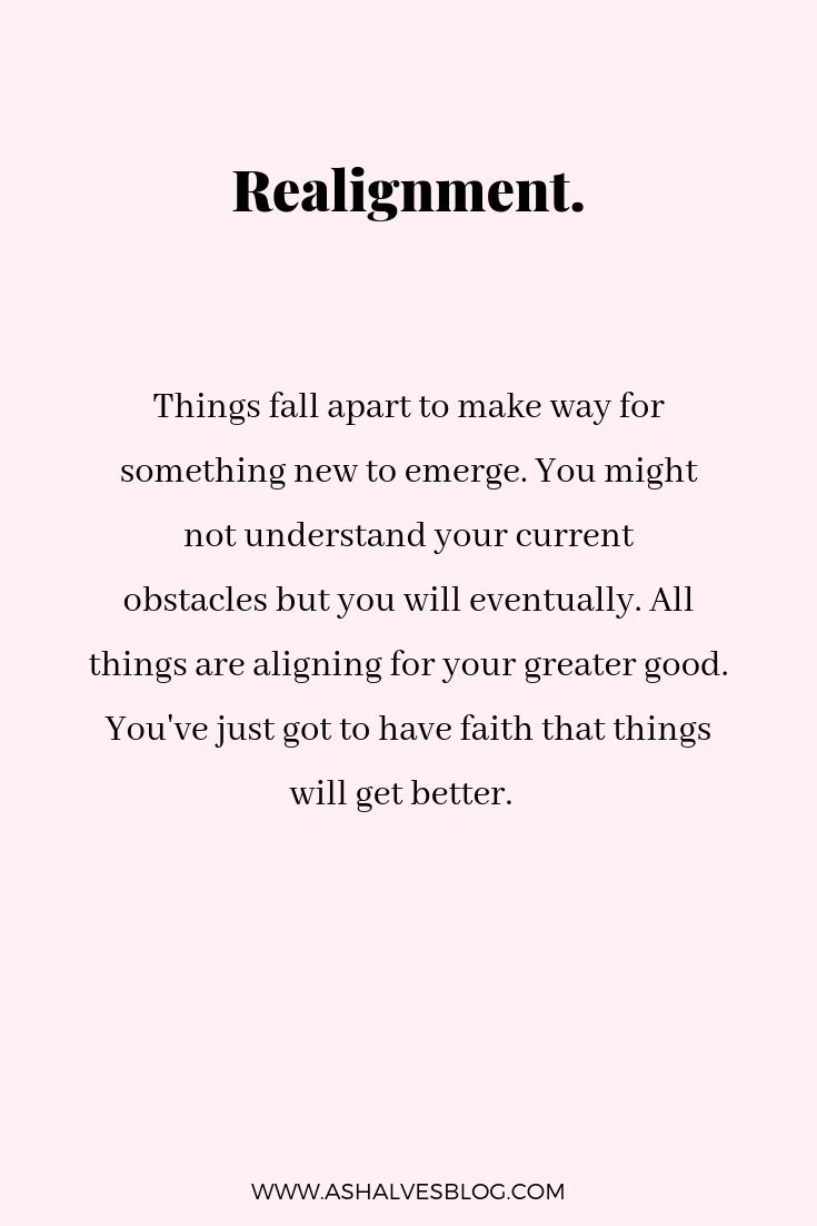 Realignment – Self Love Quotes | Change | Obstacles & Challenges | Faith | Hope | Purpose | Growth