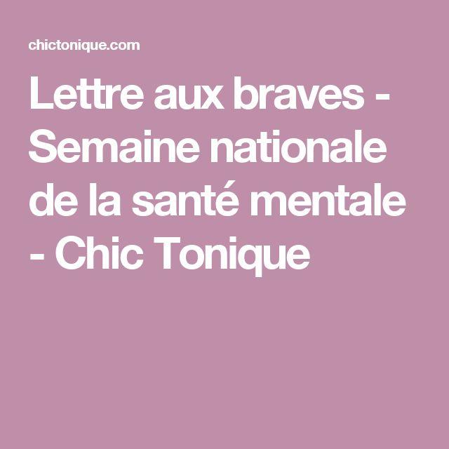 Lettre aux braves - Semaine nationale de la santé mentale - Chic Tonique