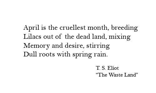 """The Waste Land - The burial of the dead"" excerpt - T.S. Eliot."