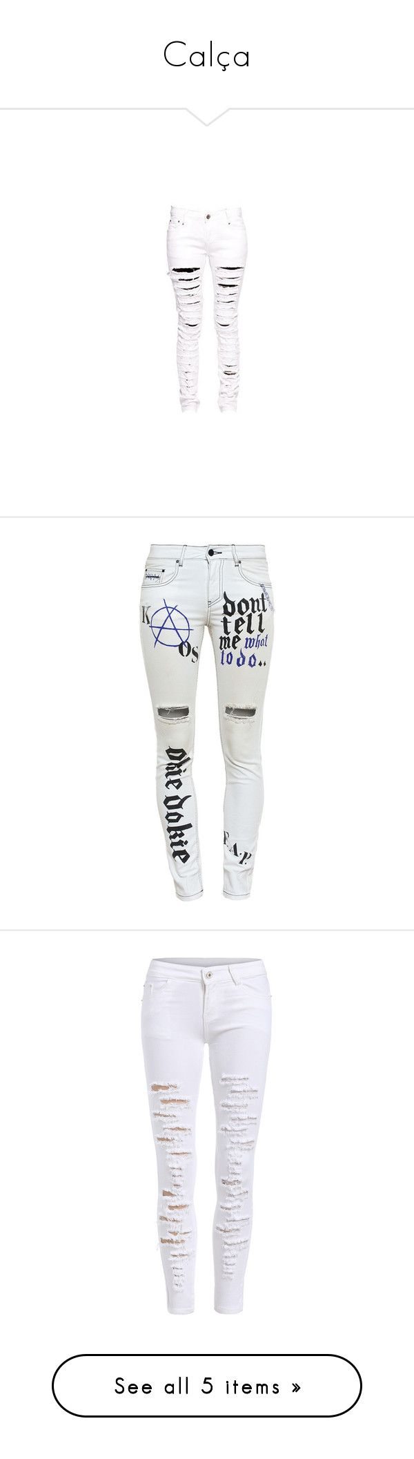 """""""Calça"""" by yaseumin ❤ liked on Polyvore featuring jeans, pants, bottoms, skinny jeans, distressed jeans, white distressed skinny jeans, destroyed jeans, white skinny leg jeans, destructed skinny jeans and pants and shorts"""