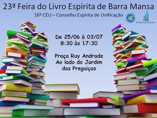 O 16º CEU Convida para a 23ª Feira do Livro Espírita de Barra Mansa - RJ - http://www.agendaespiritabrasil.com.br/2016/06/24/o-16o-ceu-convida-para-23a-feira-do-livro-espirita-de-barra-mansa-rj/