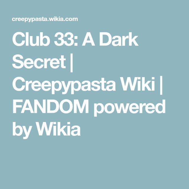 Club 33: A Dark Secret | Creepypasta Wiki | FANDOM powered by Wikia