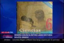 Ministerio De Educación Anuncia Que Retirará Los Libros De Historias De 6to Grado Que Dejaron Estupefactos A Los Historiadores #Video