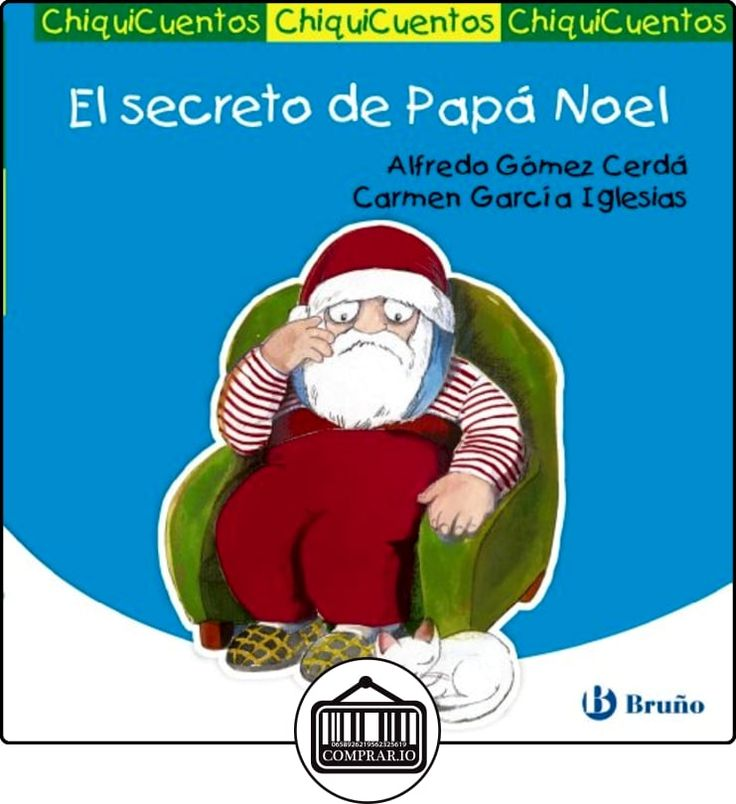 El secreto de Papá Noel (Castellano - A Partir De 3 Años - Cuentos - Chiquicuentos) de Alfredo Gómez-Cerdá ✿ Libros infantiles y juveniles - (De 0 a 3 años) ✿