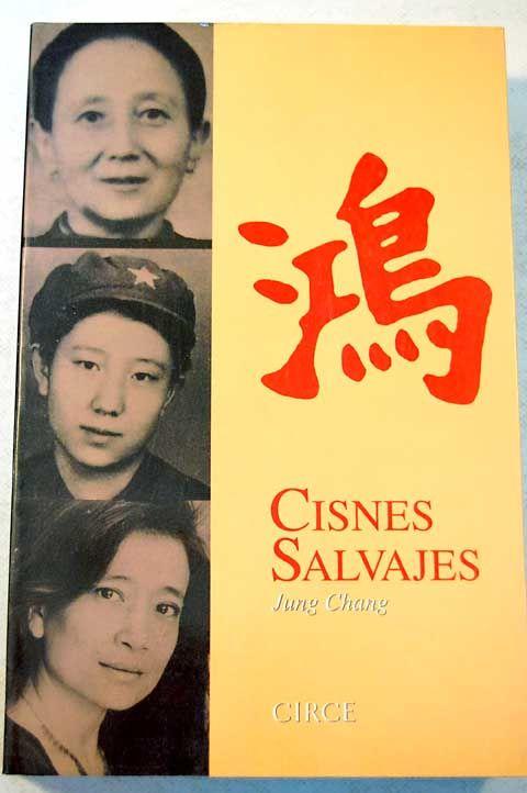 Cisnes Salvajes,la autora es Jung Chang - Buscar con Google