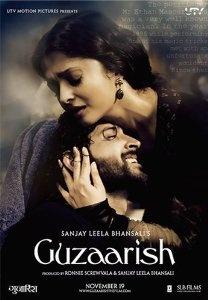 Guzaarish: Hrithik Roshan, Aishwarya Rai Bachchan, Aditya Roy Kapoor, Rajit Kapoor, Shernaz Patel, Sanjay Leela Bhansali (2010)