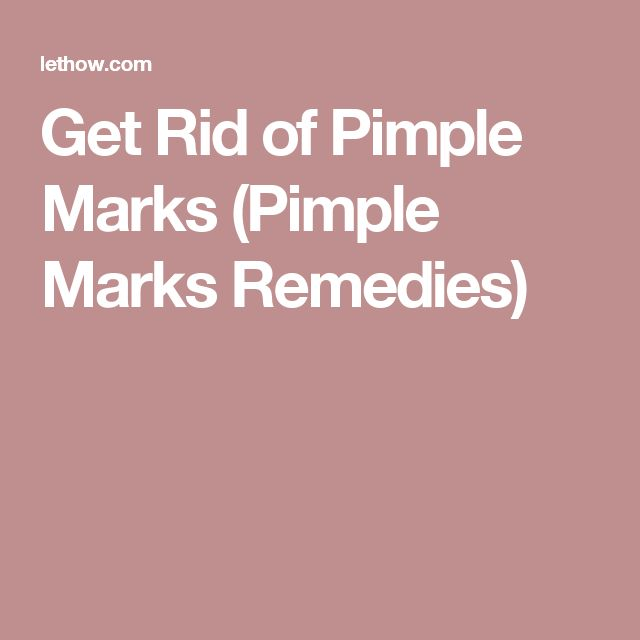Get Rid of Pimple Marks (Pimple Marks Remedies)