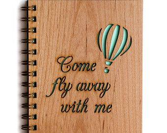 Come Fly Away with Me: Wood Journal, Everyday Inspiration, Love Journal