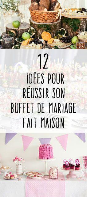 """12 idées pour un buffet de mariage """"fait maison"""" réussi : des recettes, des astuces déco et présentation. Découvrez comment bien vous organiser pour un buffet du tonnerre le jour J !"""