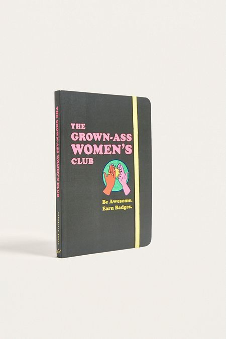The Grown-Ass Women's Club: Be Awesome. Earn Badges By Meredith Haggerty