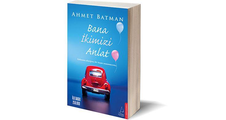 Bana İkimizi Anlat-Ahmet Batman | Özleyiş Ardalı Şimsek http://weekly.com.tr/bana-ikimizi-anlat-ahmet-batman/