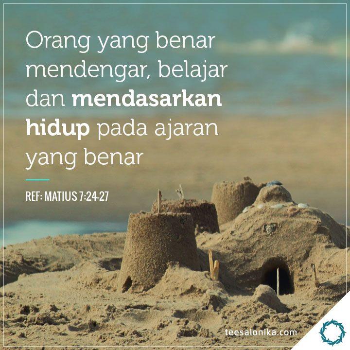 Dua macam dasar: ada yang mendirikan rumah di atas batu, ada yang di atas pasir.