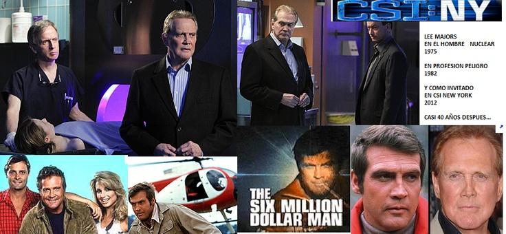 recordando a LEE MAJORS actor de los 70 y 80 en six million dollar man y the fall guy, conocidas aqui como el hombre nuclear y profesion peligro, aparecio como artista invitado en CSI NY. en abril de 2012