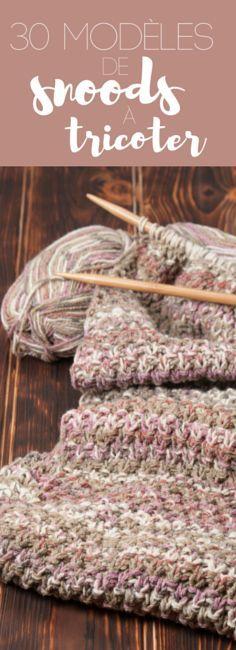 30 modèles de snoods à tricoter ! Plus
