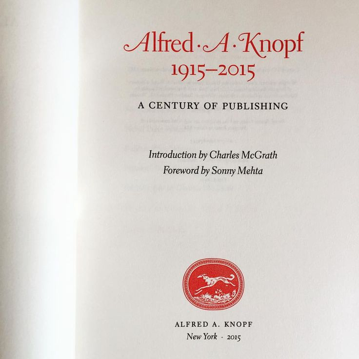 Alfred A. Knopf, 1915–2015: A Century in Publishing. Introduction by Charles McGrath, Foreword by Sonny Mehta. Alfred A. Knopf, New York, 2015. Book design by Peter Andersen. #knopf100 Read an excerpt from the introduction here: http://lithub.com/the-life-and-times-of-alfred-a-knopf/