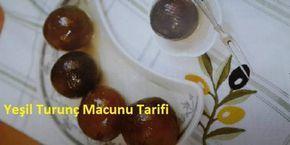 Yeşil Turunç Macunu Tarifi | İyi Yemek Tarifleri