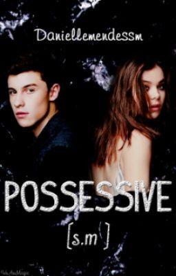 Possessive.[s.m] #wattpad #fanfic