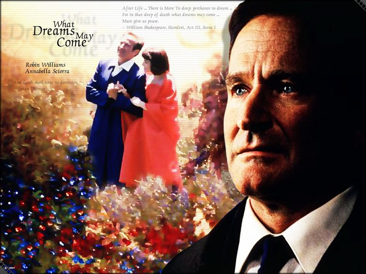 What Dreams May Come (1998); Director: Vincent Ward; Casts: Robin Williams, Cuba Gooding Jr., Annabella Sciorra, Max von Sydow,...