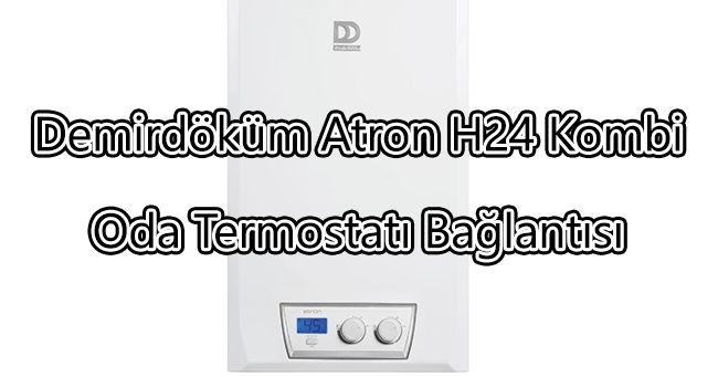 Demirdöküm Atron H24 Kombi Oda Termostatı Bağlantısı