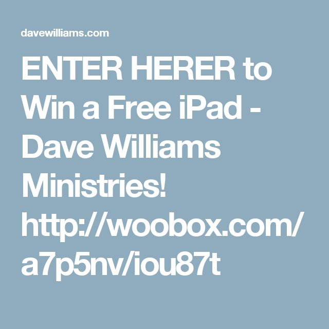 ENTER HERER to Win a Free iPad - Dave Williams Ministries!  http://woobox.com/a7p5nv/iou87t