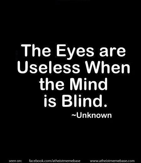 when the mind is blind.....