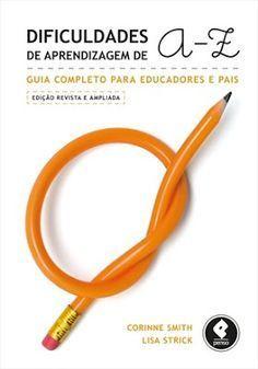 Neurociências em benefício da Educação!: Dificuldades de Aprendizagem de A - Z