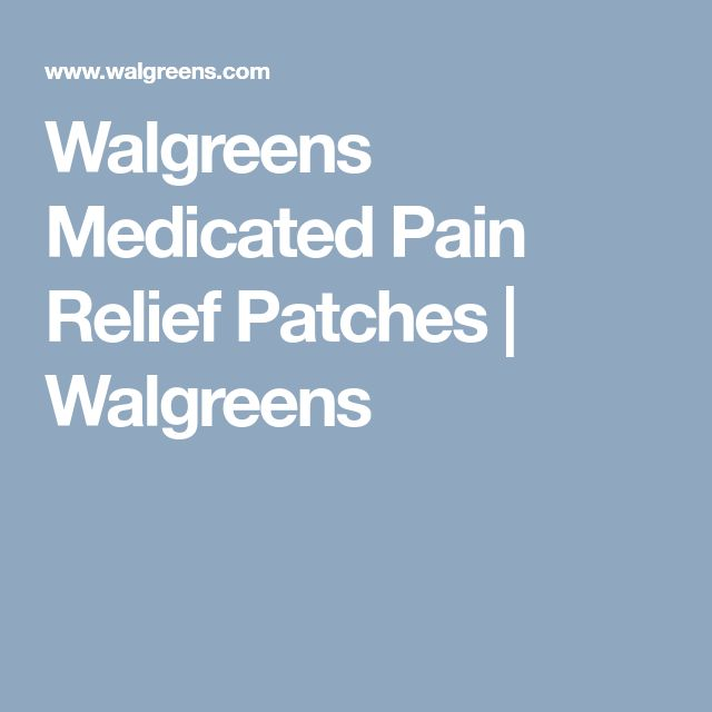 Walgreens Medicated Pain Relief Patches   Walgreens