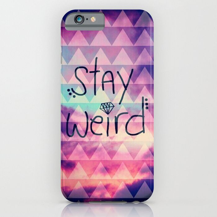 """Stay Weird"" iPhone Case by Pink Berry Pattern on Society6."