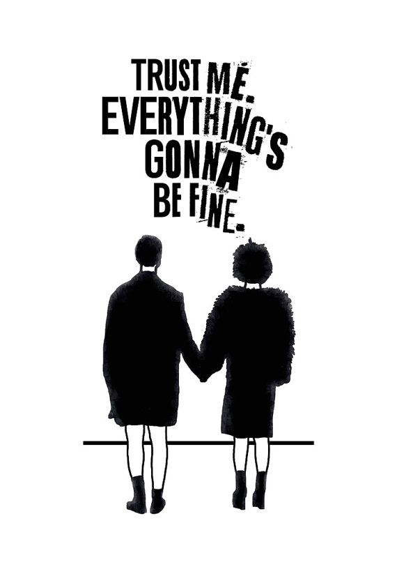 Trust Me. Everything's Gonna Be Fine. Fight Club by SketchAndType