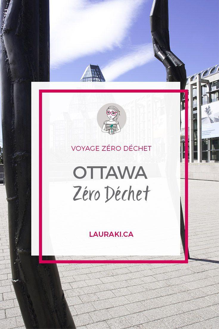 Guide pour découvrir Ottawa en mode zéro déchet #zerodechet #zerowaste #ottawa #travel #voyage