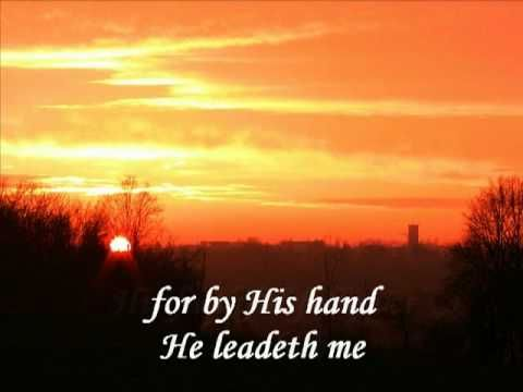 HE LEADETH ME by The London Fox Singers.   Beautiful arrangement & video with the lyrics.