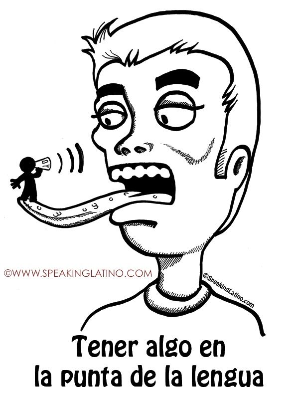 EN LA PUNTA DE LA LENGUA | #Spanish #Idioms #Sayings #Dichos #Refranes #PuertoRico #Illustration #List by www.SpeakingLatino.com