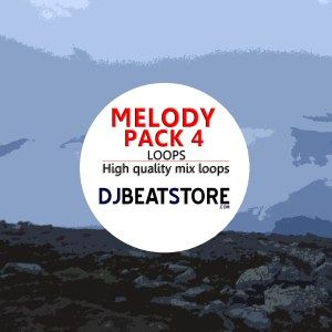 melody-pack-4  http://djbeatstore.com/product/melody-pack-4-high-quality-mix-loops-10-loops/