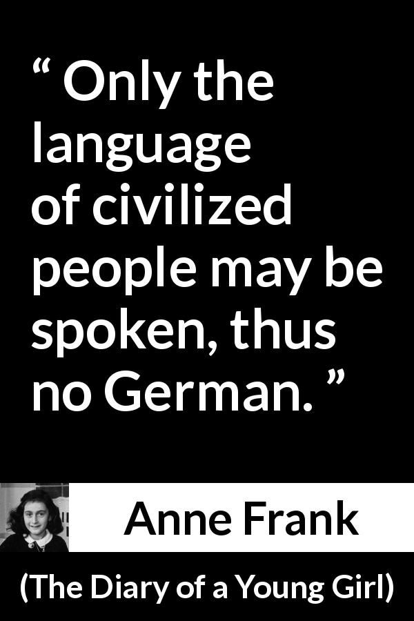 anne frank quote about language from the diary of a young girl 1947
