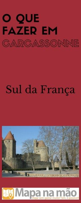 O que fazer em Carcassonne em 1 dia - uma linda cidade medieval no sul da França.
