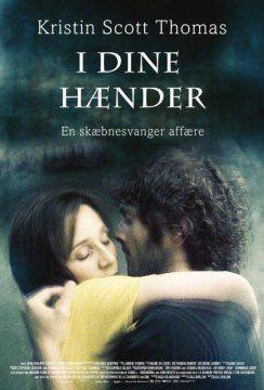Information om filmen I dine hænder. Drama af Lola Doillon med Kristin Scott Thomas og Pio Marmaï fra 2010.