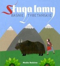 Baśnie tybetańskie. Sługa lamy