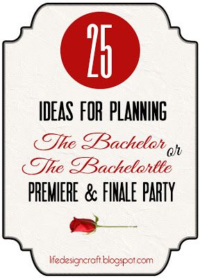 Life.Design. and the Pursuit of Craftiness: The Bachelor Premier & Finale Party Ideas
