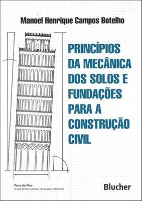 Principios Da Mecanica Dos Solos E Fundacoes Para A Construcao