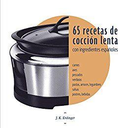 65 Recetas de cocción lenta: Con ingredientes españoles de [Erdinger, J]