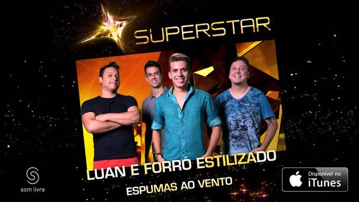 Luan e Forró Estilizado - Espumas ao Vento (SuperStar)