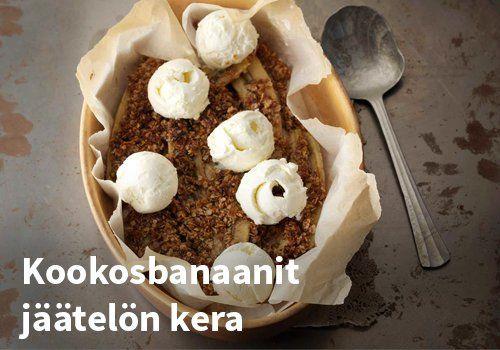 Kookosbanaanit jäätelön kera, Resepti: Valio #kauppahalli24 #kookos #banaani #jäätelö #jälkiruoka #verkkoruokakauppa #ruokaanetistä