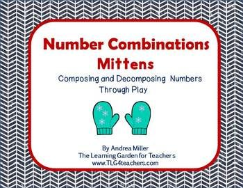Number Combinations Mittens~Composing and Decomposing Numbers Build number sense in your preschoolers, kindergartners and first graders with these easy to prepare number combination activities. Activities address problem solving, one-to-one correspondence, subitizing, decomposing and making number combinations. With these printables and a few winter thematic materials and counters your student will have a great time building on their number sense skills and abilities.