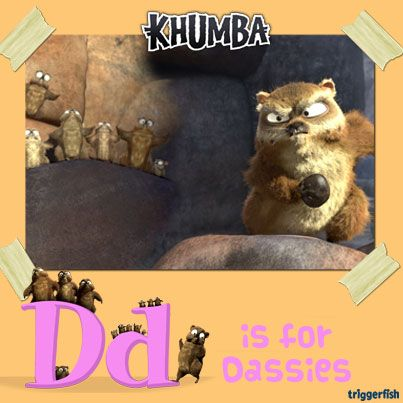 "Psst.... Khumba Kids, Dassies are known as Rock-Rabbits or Hyrax. Dassies make a lot of noise- especially when they are in danger from the mighty Black Eagle- or as they like to call him in the movie, the ""Wings of Doom!"""