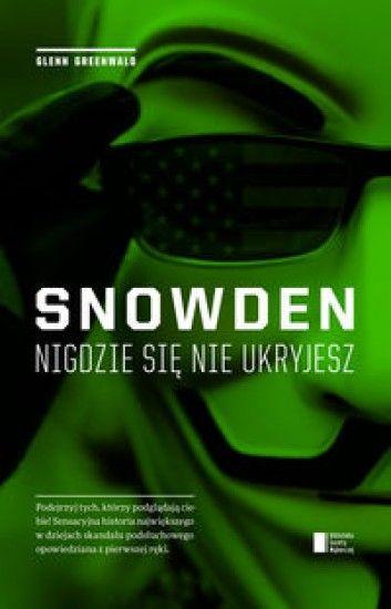 Podejrzyj tych, którzy podglądają Ciebie! Sensacyjna historia największego w dziejach skandalu podsłuchowego opowiedziana z pierwszej ręki. Światowa premiera! Sensacyjna historia największego w dziejach skandalu podsłuchowego opowiedziana z pierwszej ręki. Edward Snowden wybrał Glenna Greenwalda, ab